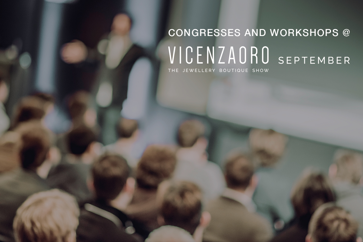 Training and information among congresses and workshops at VICENZAORO September
